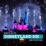 How to Get to Disneyland Hong Kong from Tsim Sha Tsui, and Other Frequently Asked Questions (FAQs)