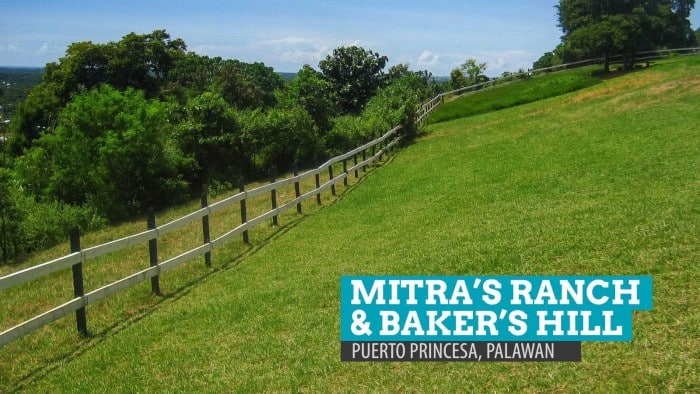 Mitra's Ranch and Baker's Hill: Puerto Princesa, Palawan