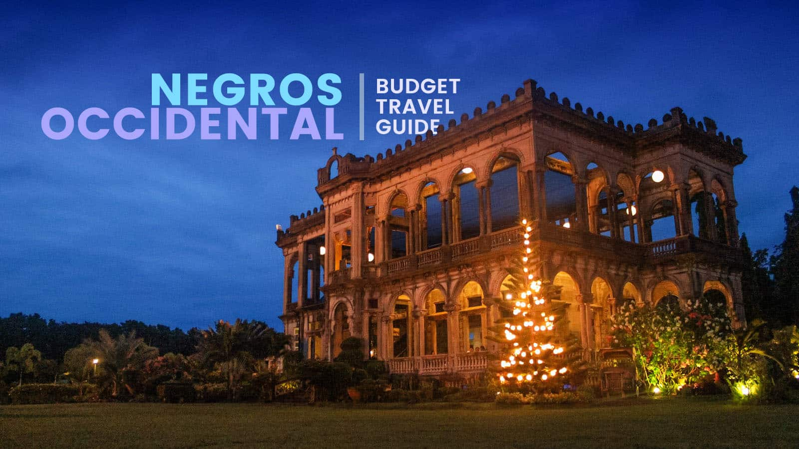 Bacolod And Negros Occidental Budget Travel Guide The