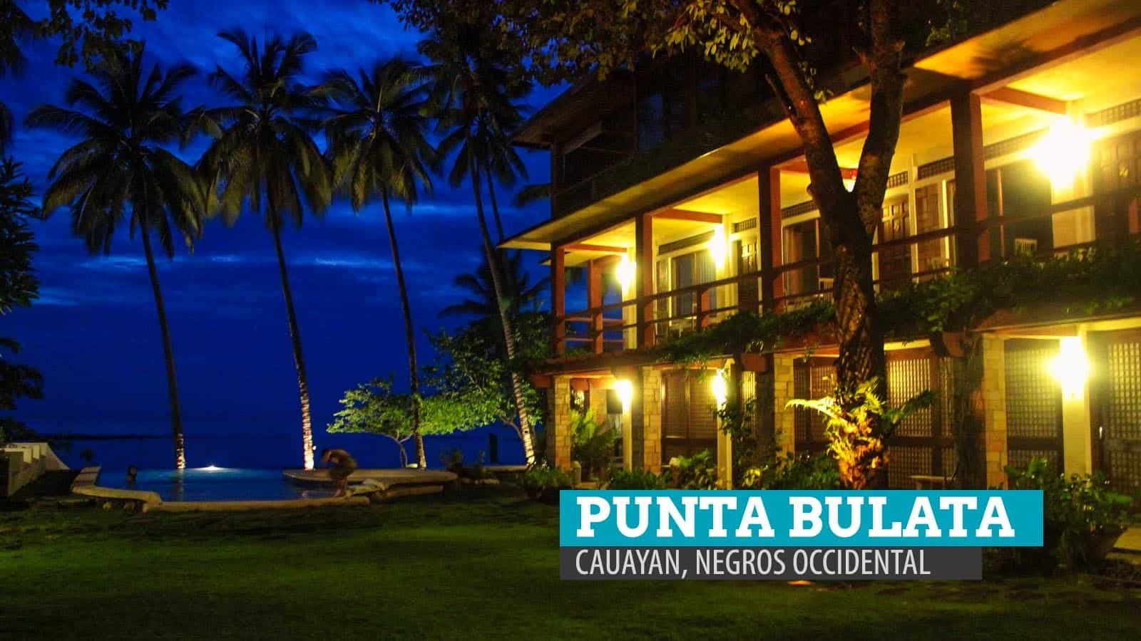 PUNTA BULATA RESORT in Cauayan, Negros Occidental (Splurge Option)