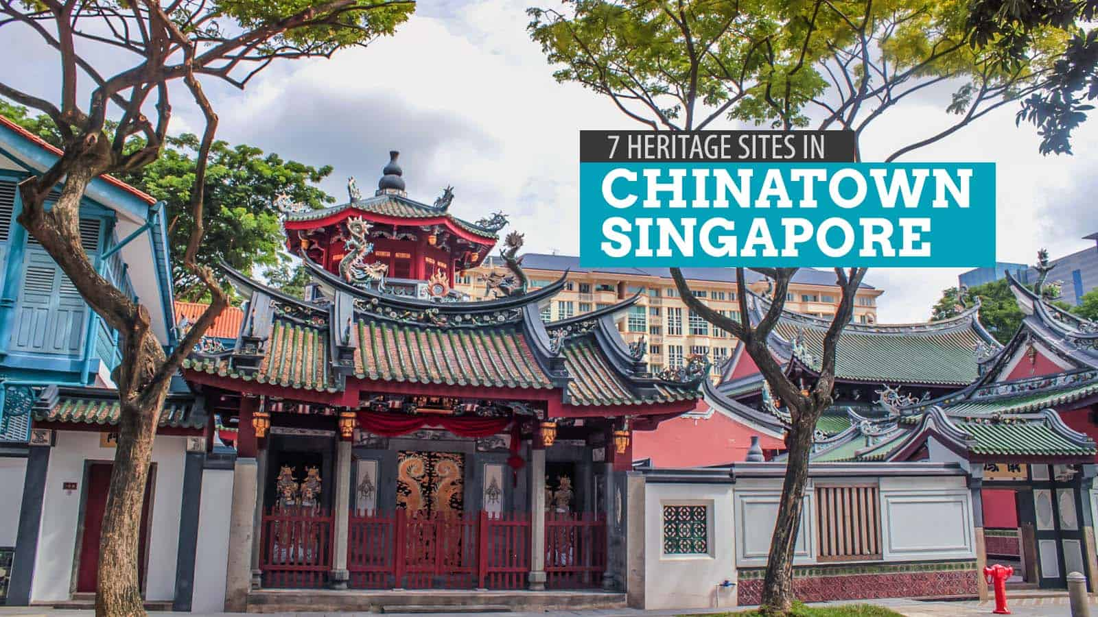 7 Things to Do in Chinatown Singapore: A DIY Heritage Walking Tour