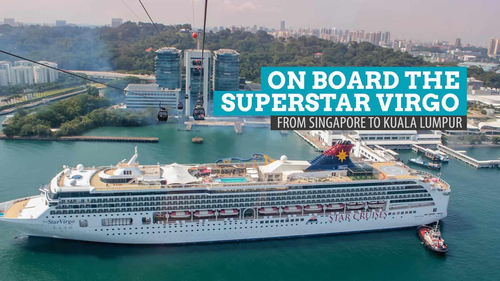 On Board the Superstar Virgo: Singapore-Kuala Lumpur Cruise