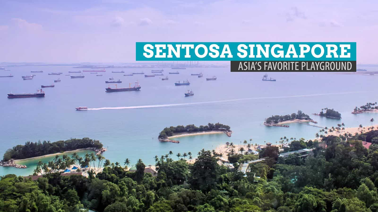 Sentosa Singapore Becoming a Kid Again at Asias Favorite