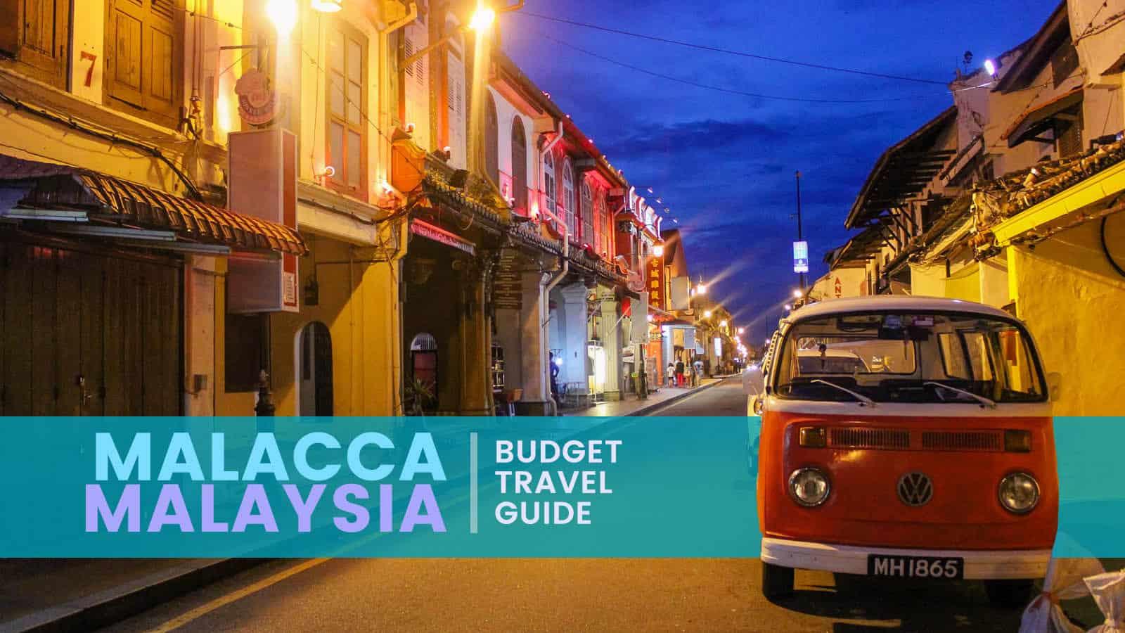 MALACCA, MALAYSIA: Budget Travel Guide