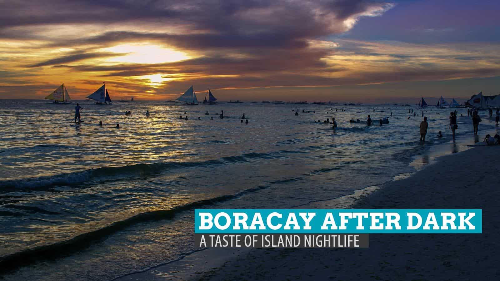 Boracay After Dark: A Taste of Island Nightlife