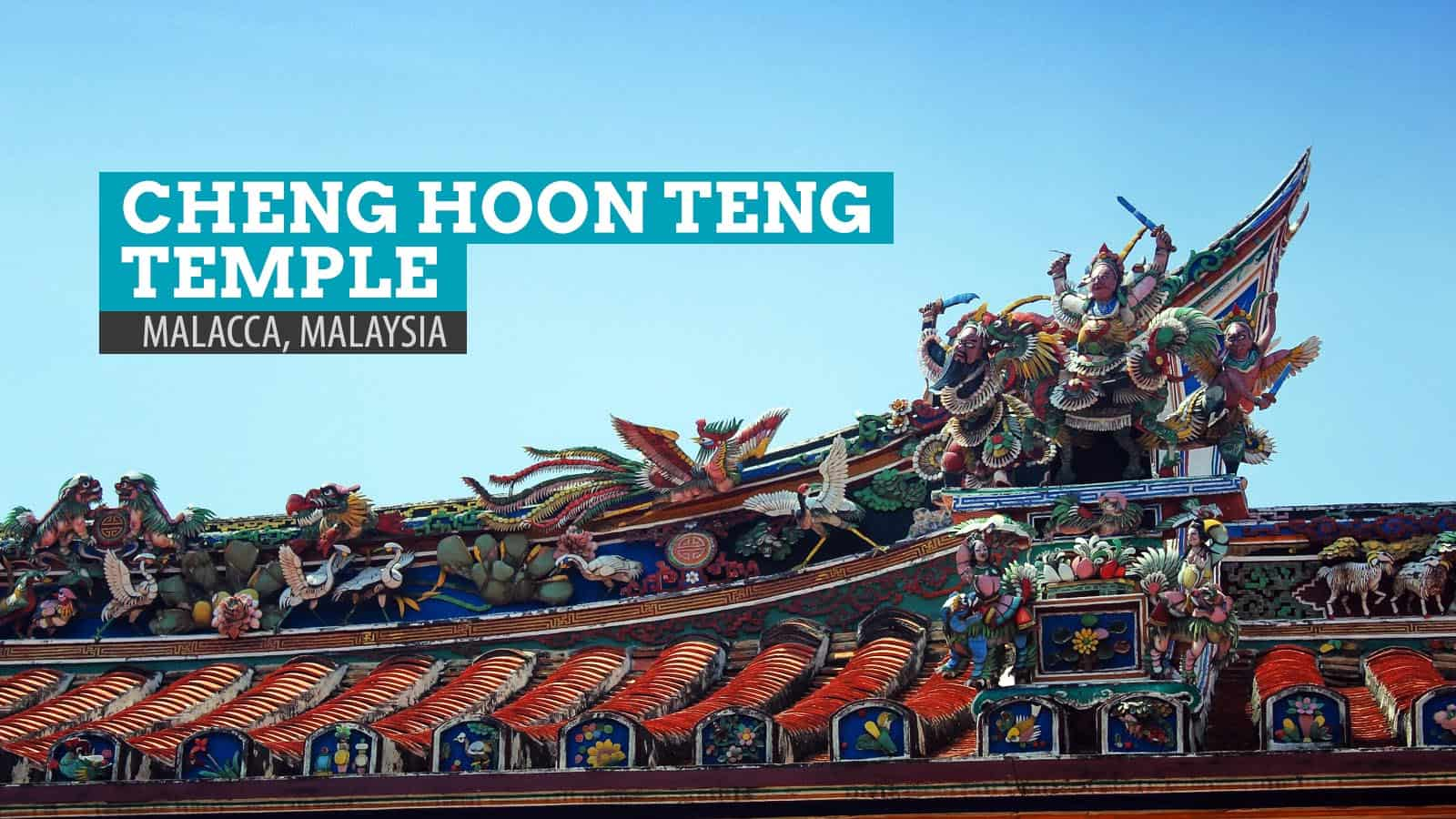 Cheng Hoon Teng Temple, Malacca: The Oldest Chinese Temple in Malaysia