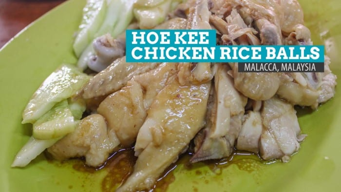 Hoe Kee Chicken Rice Balls: Where to Eat in Malacca, Malaysia