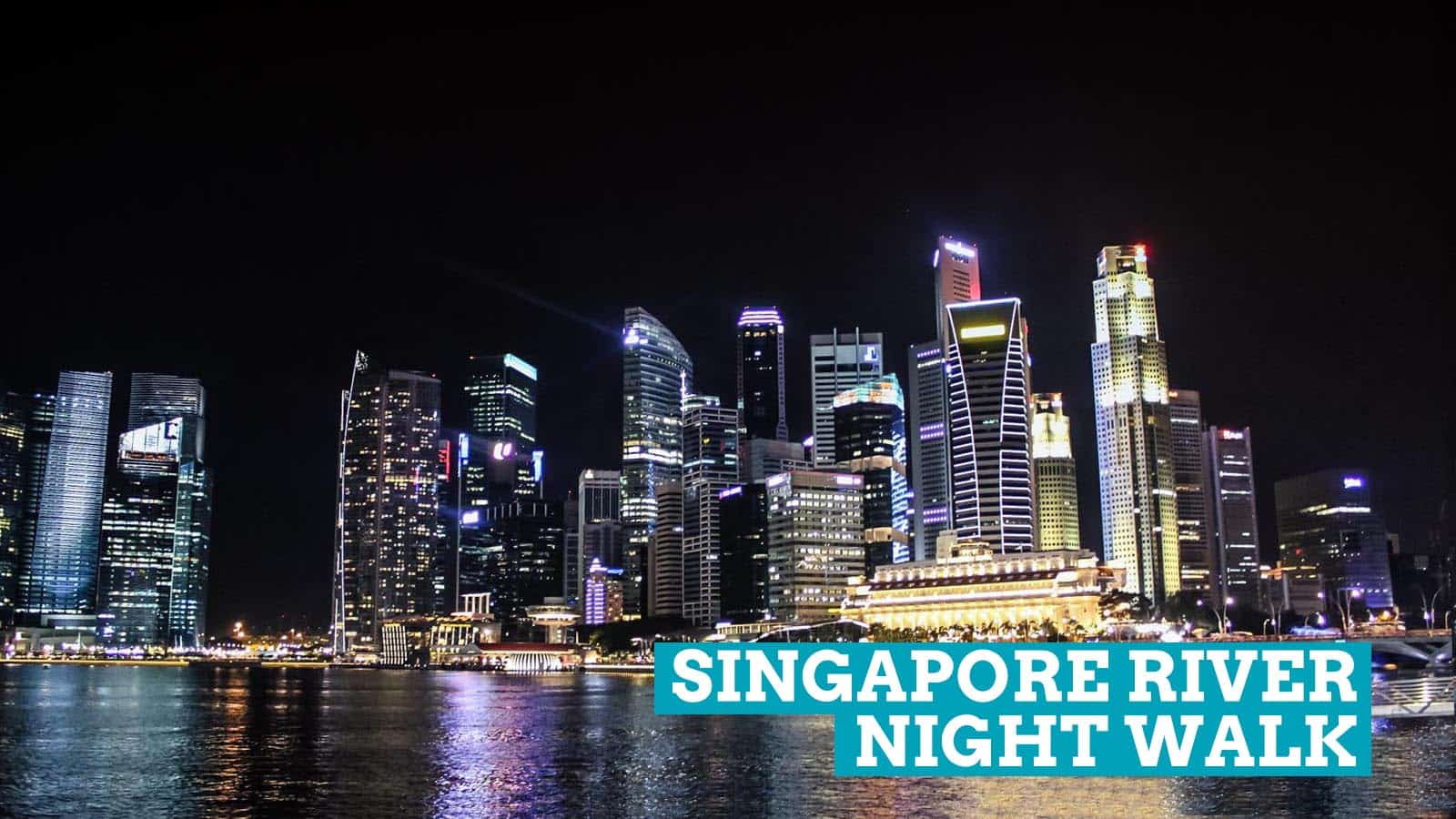 Singapore On A Budget Travel Guide Itinerary The Poor Traveler Trip River Nightwalk Afterglow Of Chinese New Year