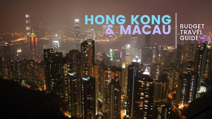 HONG KONG and MACAU: Budget Travel Guide
