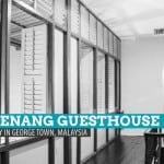 Old Penang Guesthouse: Where to Stay in Georgetown, Malaysia