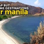 15 CHEAP BUT AWESOME Destinations Near MANILA (Updated: 2017)