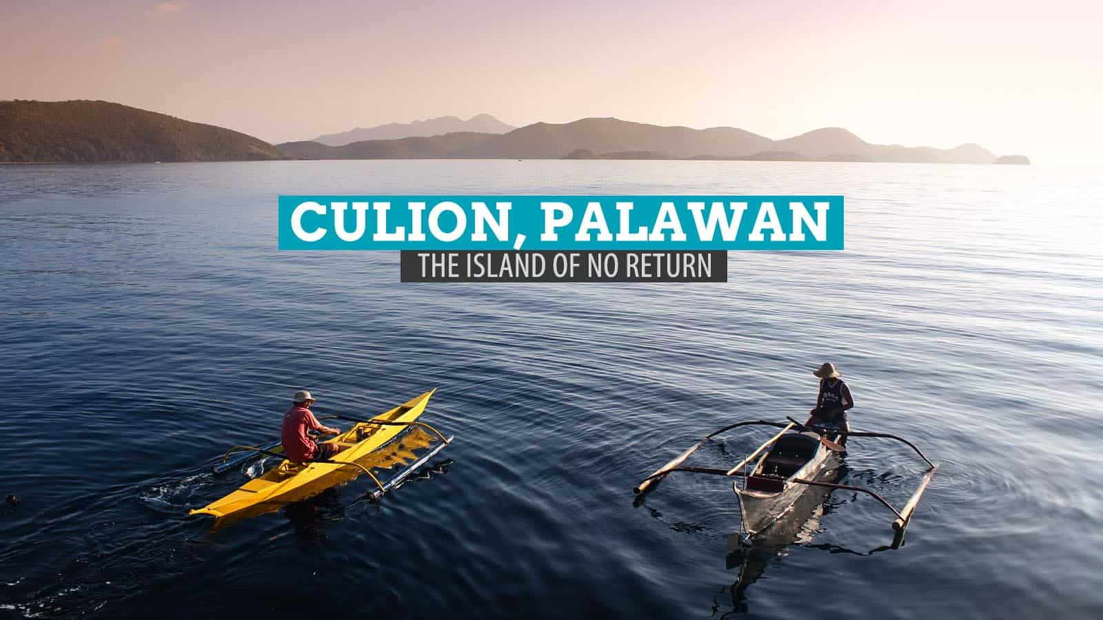 Culion, Palawan: To the 'Island of No Return' and Back