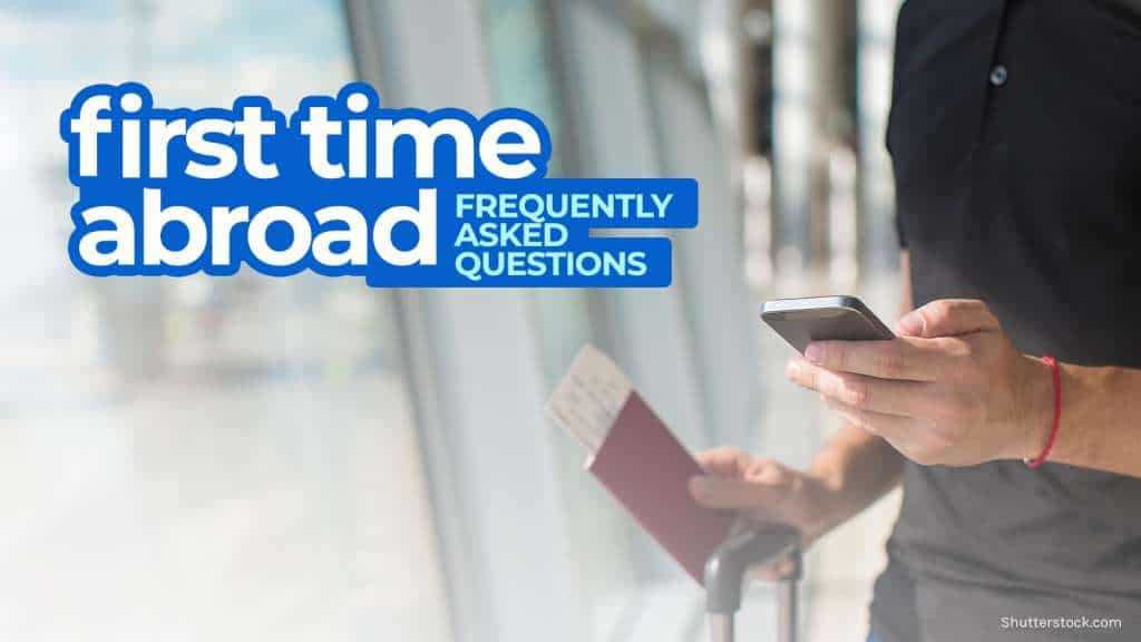 FIRST TIME ABROAD: Airport Tips & Frequently Asked Questions 2019