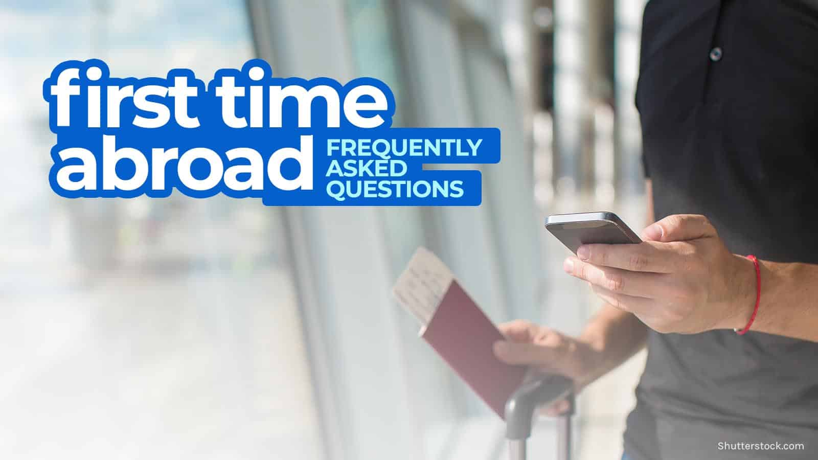 FIRST TIME ABROAD: Airport Tips & Frequently Asked Questions 2020