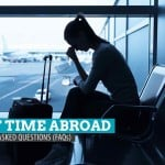 First Time Abroad: Tips and Frequently Asked Questions (FAQs)