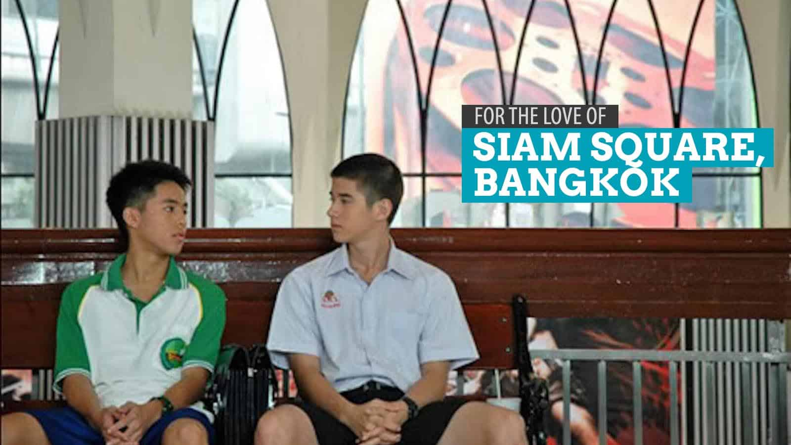 For the Love of Siam Square and Platinum Mall in Bangkok