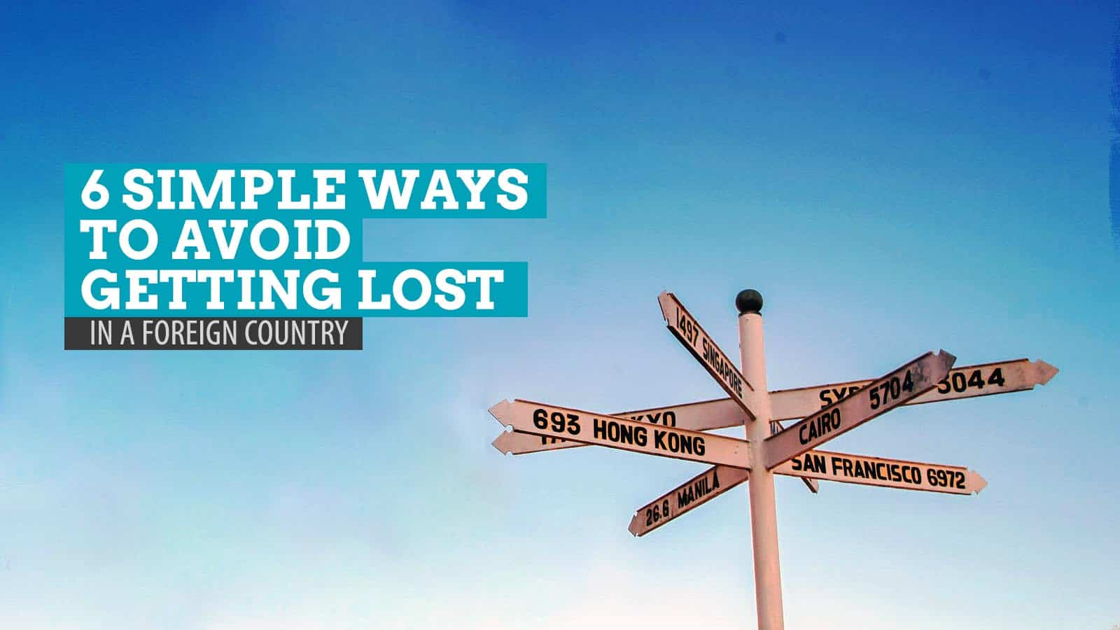 6 Simple Ways to Avoid Getting Lost in a Foreign Country