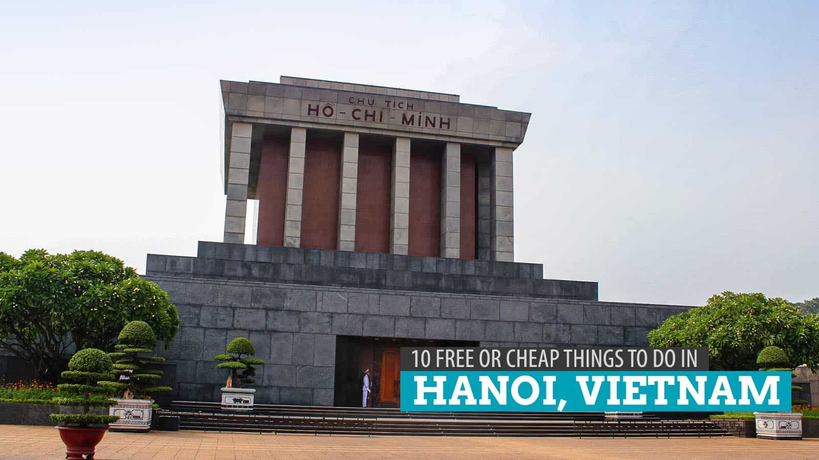 10 FREE and Cheap Things to Do in HANOI, Vietnam