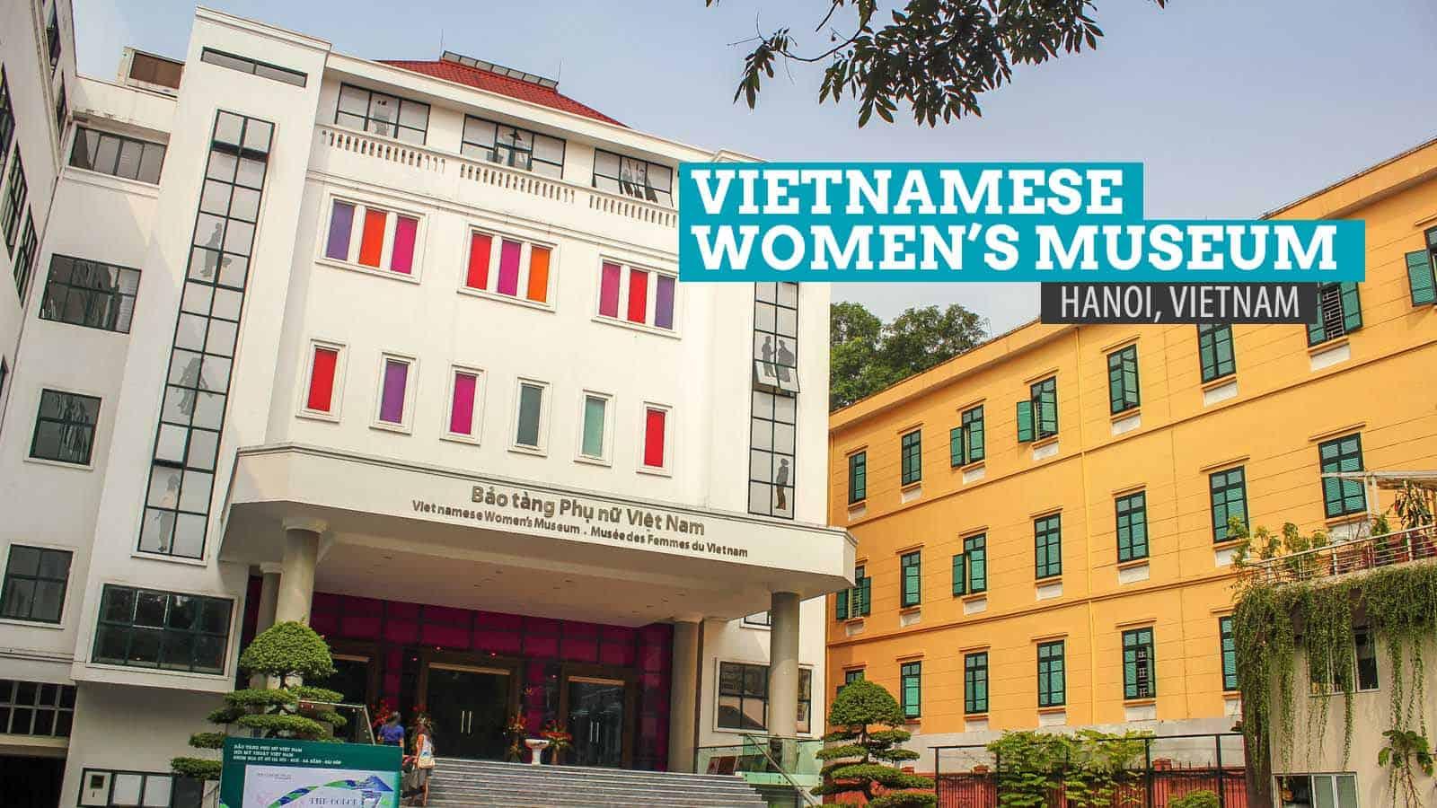 VIETNAMESE WOMEN'S MUSEUM IN HANOI