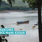 The Mekong and the Nam Khan: In the Company of the Two Rivers of Luang Prabang, Laos