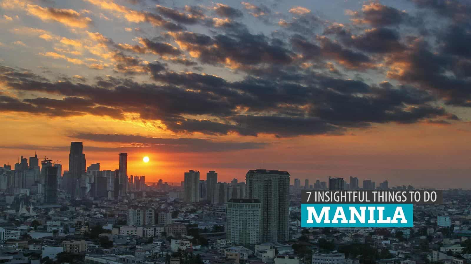 7 Insightful Things to Do in Metro Manila, Philippines