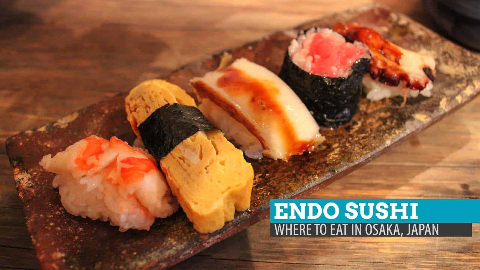 Endo Sushi: Where to Eat in Osaka, Japan