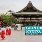 GION DISTRICT, KYOTO: The Birthplace of Kabuki and Geisha