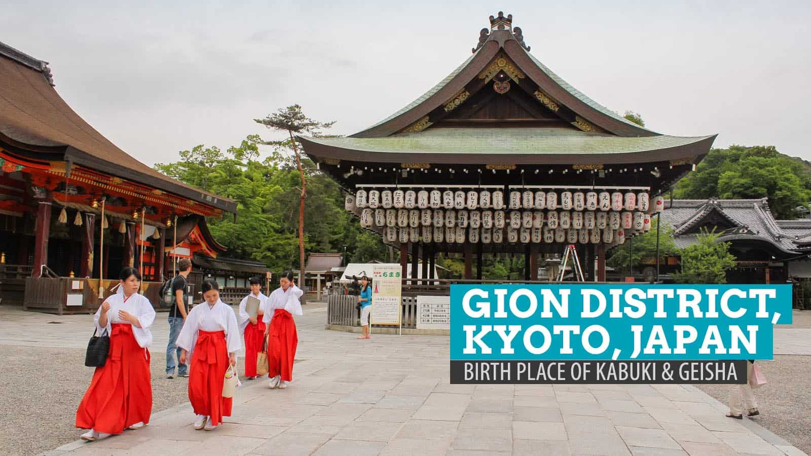 Gion District: The Birthplace of Kabuki and Geisha in Kyoto, Japan  The Poor...