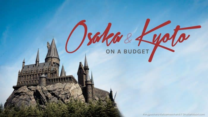 OSAKA AND KYOTO: Budget Travel Guide