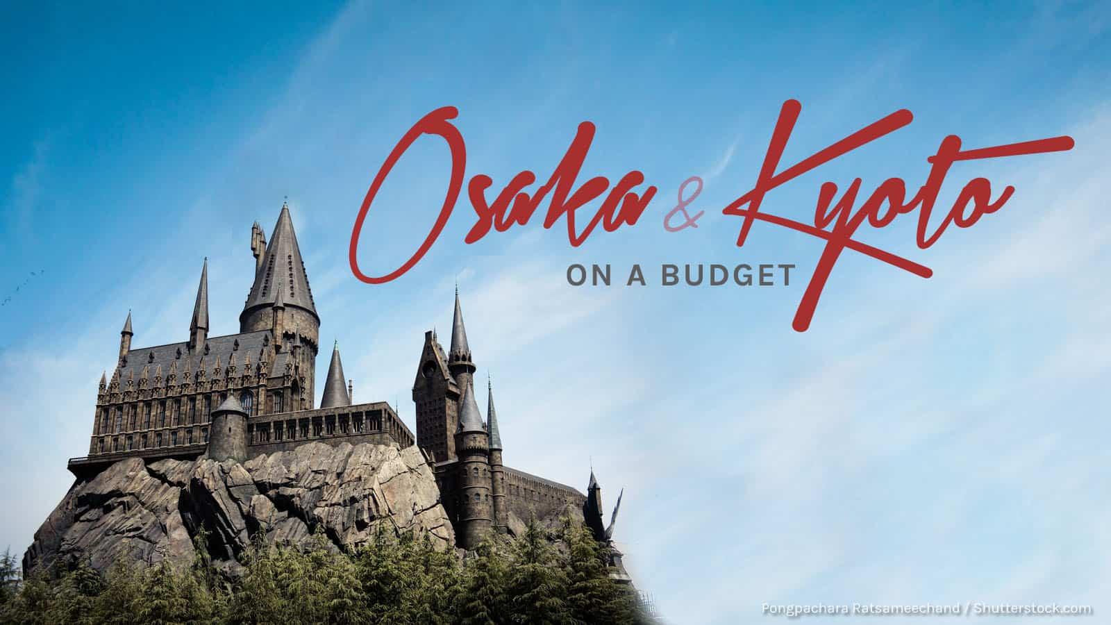 OSAKA AND KYOTO: Budget Travel Guide