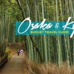 Osaka and Kyoto: Budget Travel Guide (Updated: 2017)