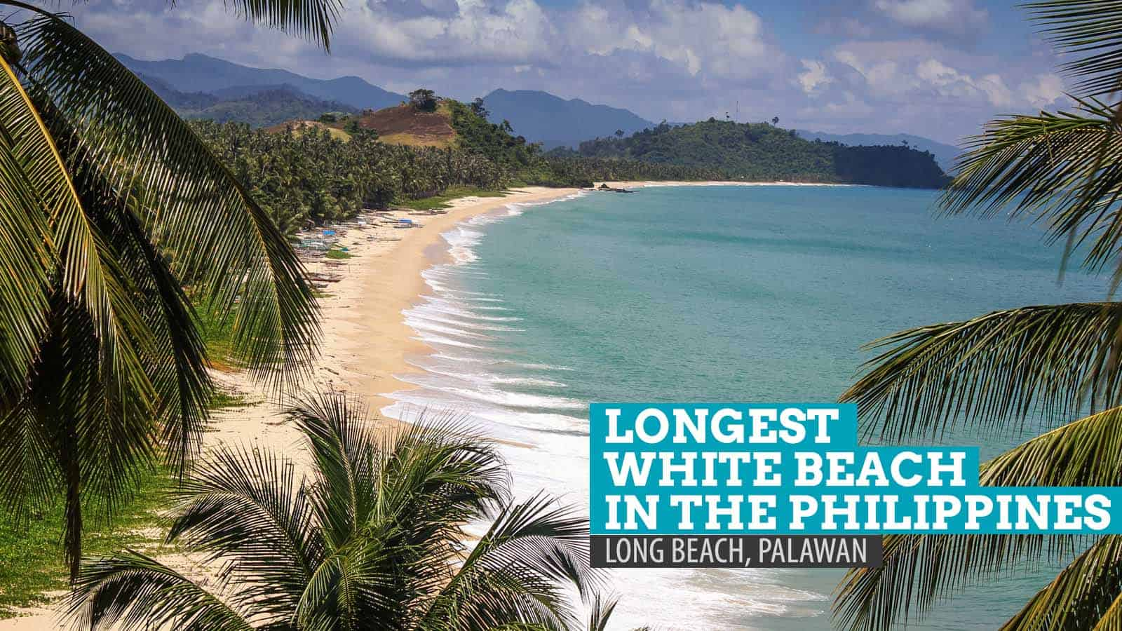 LONG BEACH, SAN VICENTE, PALAWAN: The Longest White Beach in the Philippines