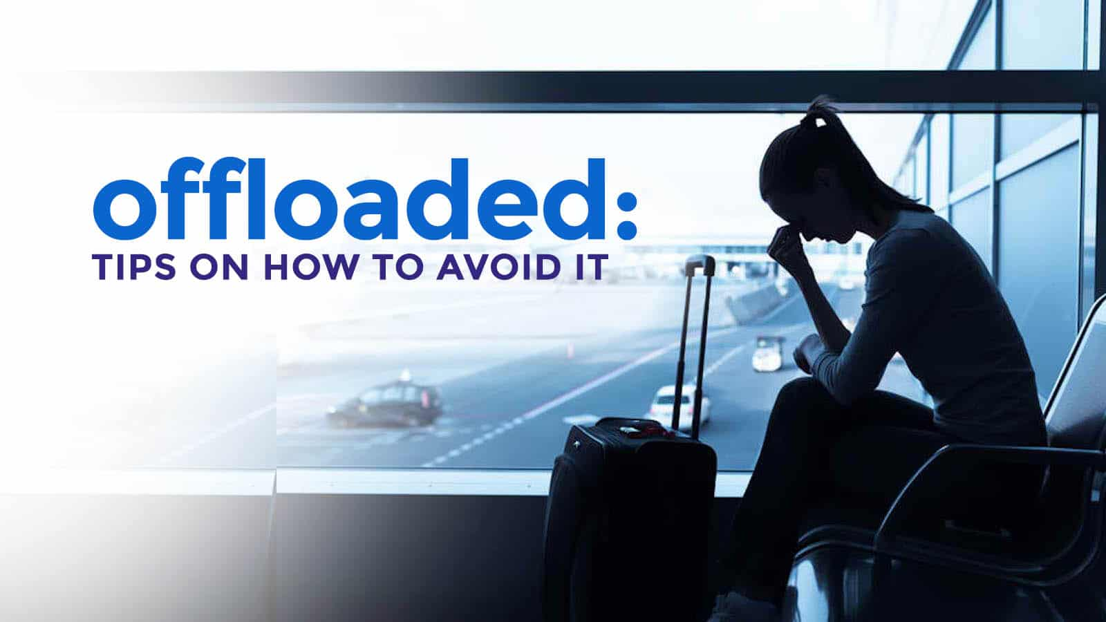 HOW TO AVOID GETTING OFFLOADED: Airport Immigration Requirements 2018