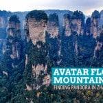 Avatar Floating Mountains: Finding Pandora in Zhangjiajie, China