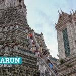 Wat Arun: The Temple of Dawn in Bangkok, Thailand