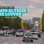 8 Tourist Attractions from Champs-Élysées to The Louvre: A Paris Walking Tour