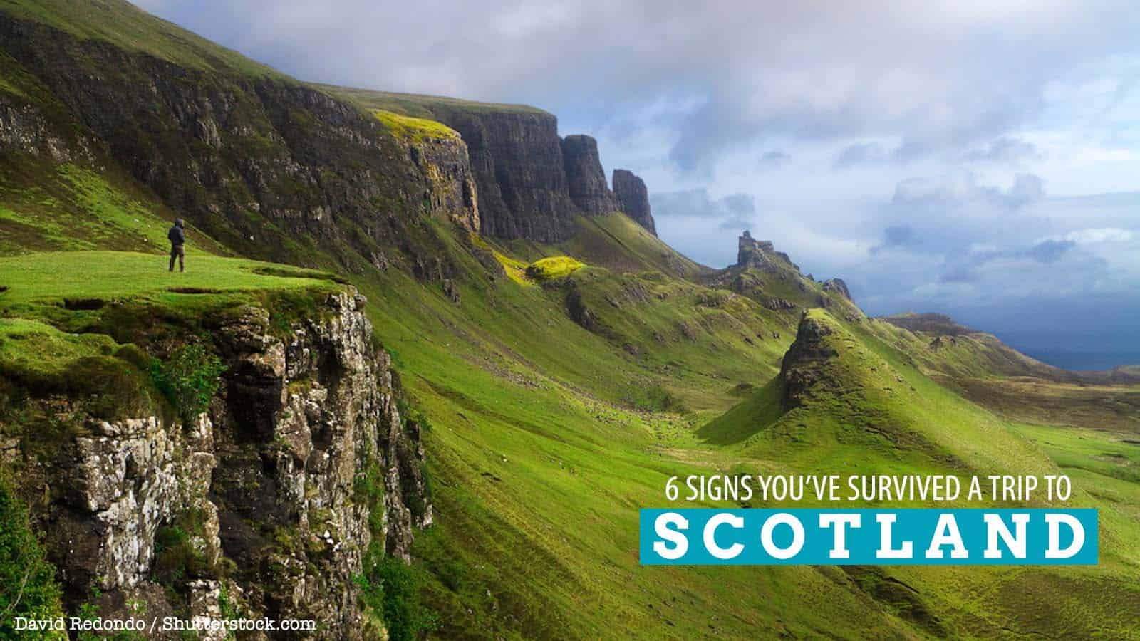 6 Signs You've Survived a Trip to Scotland