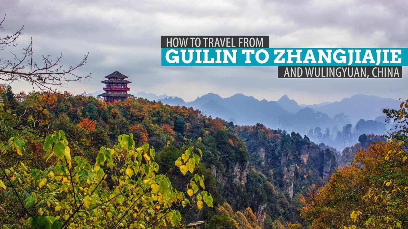 How to Get to Wulingyuan (Zhangjiajie) from Guilin, China