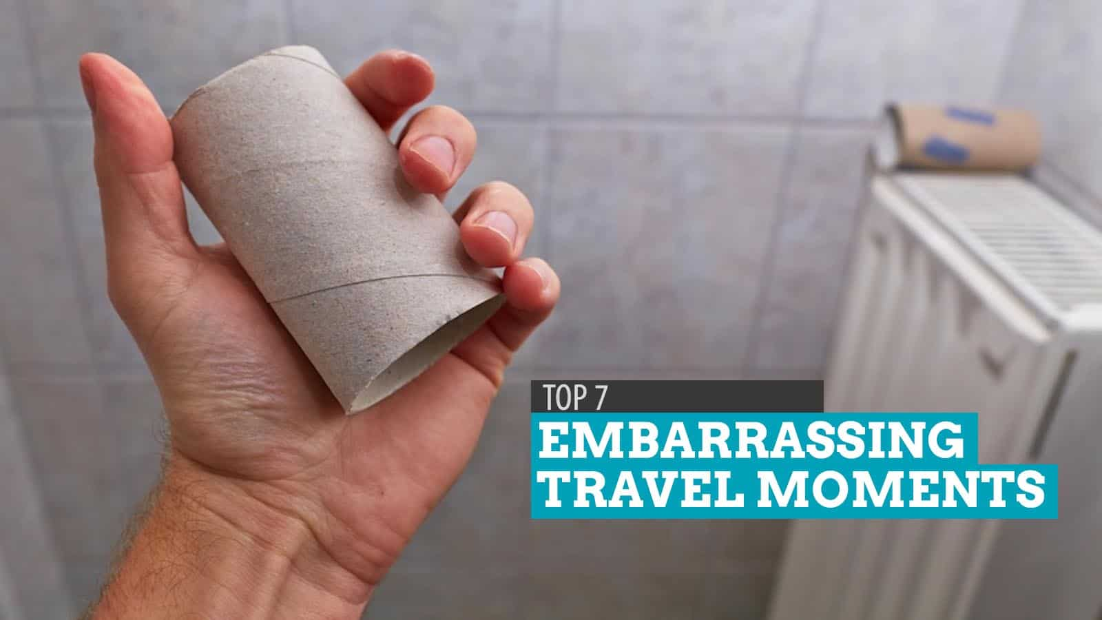 Top 7 Embarrassing Moments to Avoid When Traveling