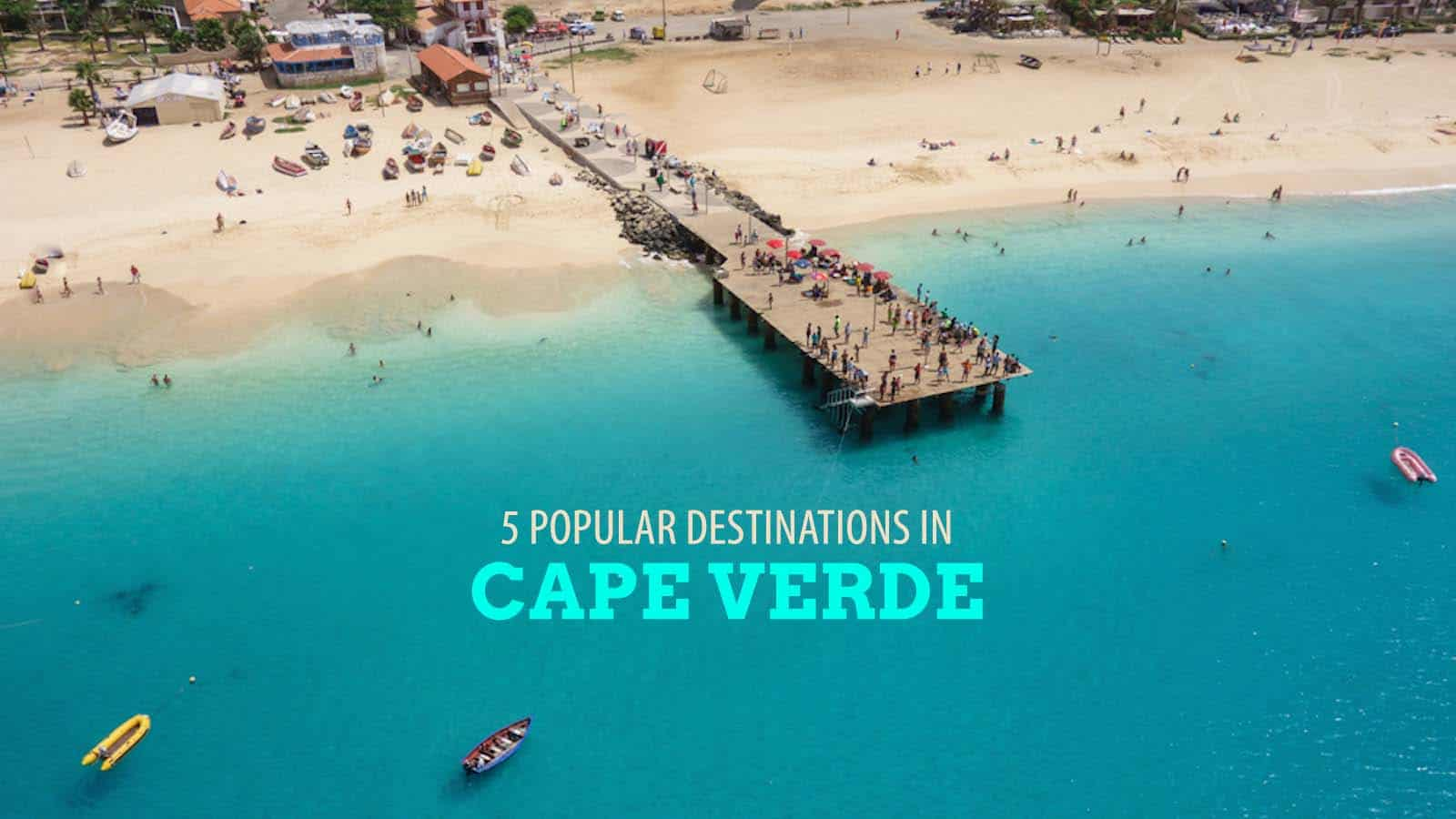5 Popular Destinations in Cape Verde