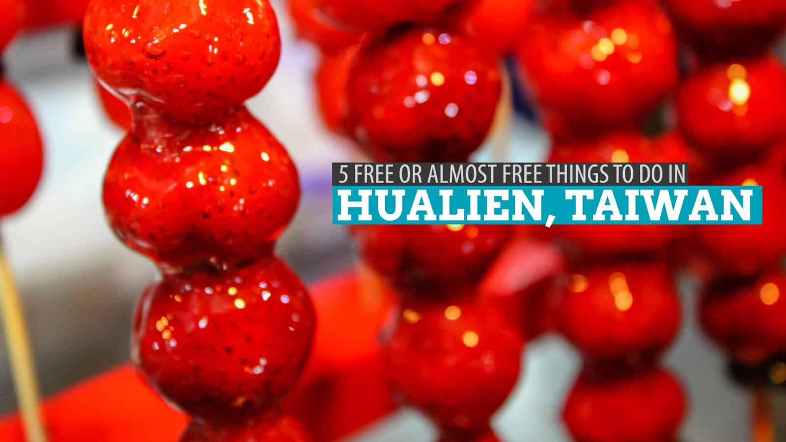 5 FREE or Cheap Things to Do in HUALIEN