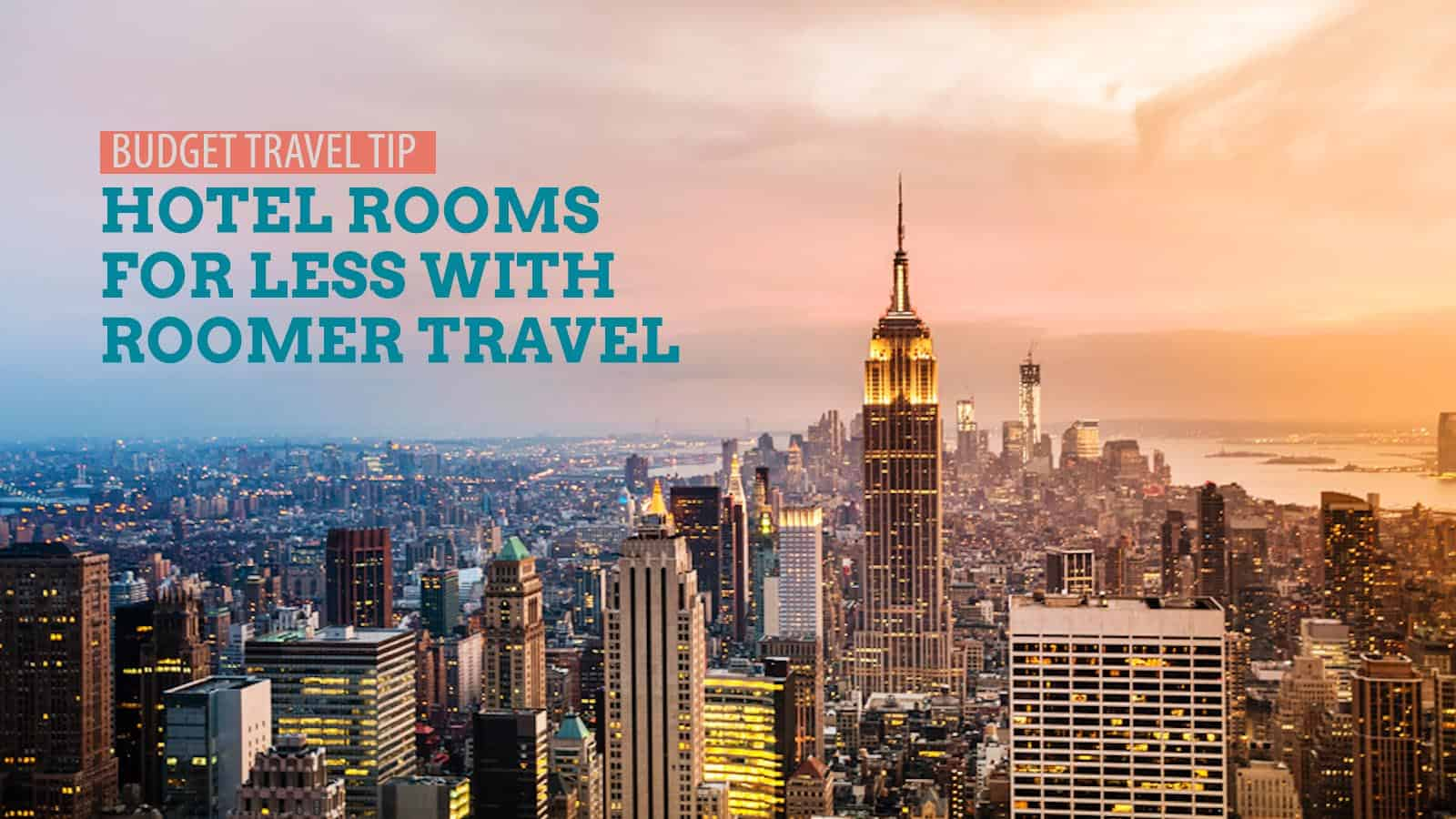 Budget Tip: Score Hotel Rooms for Less with Roomer Travel