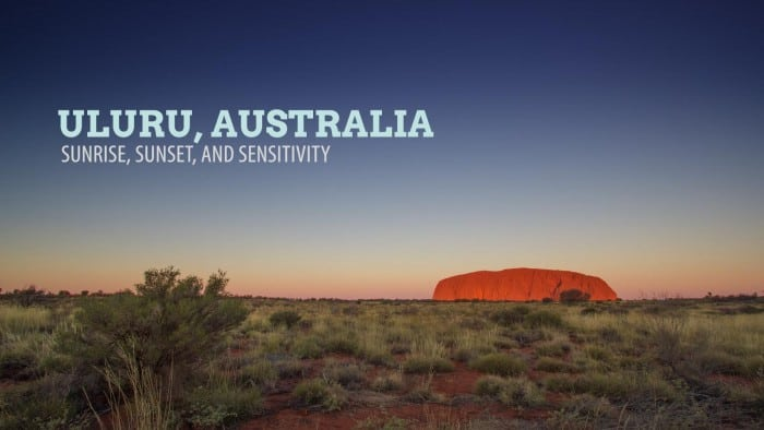 Uluru, Australia: Sunset, Sunrise and Sensitivity