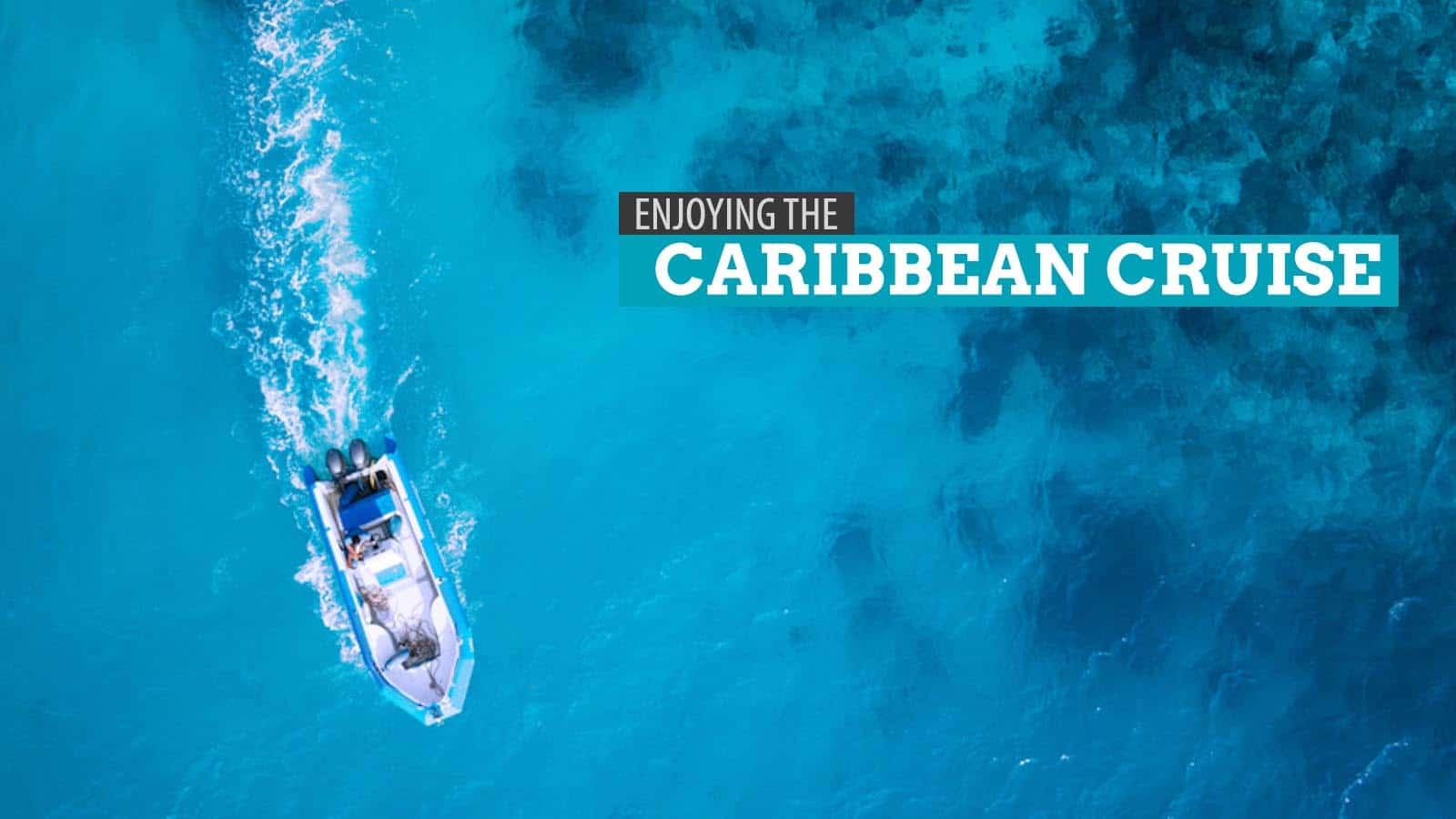 Enjoying the Caribbean by Cruise