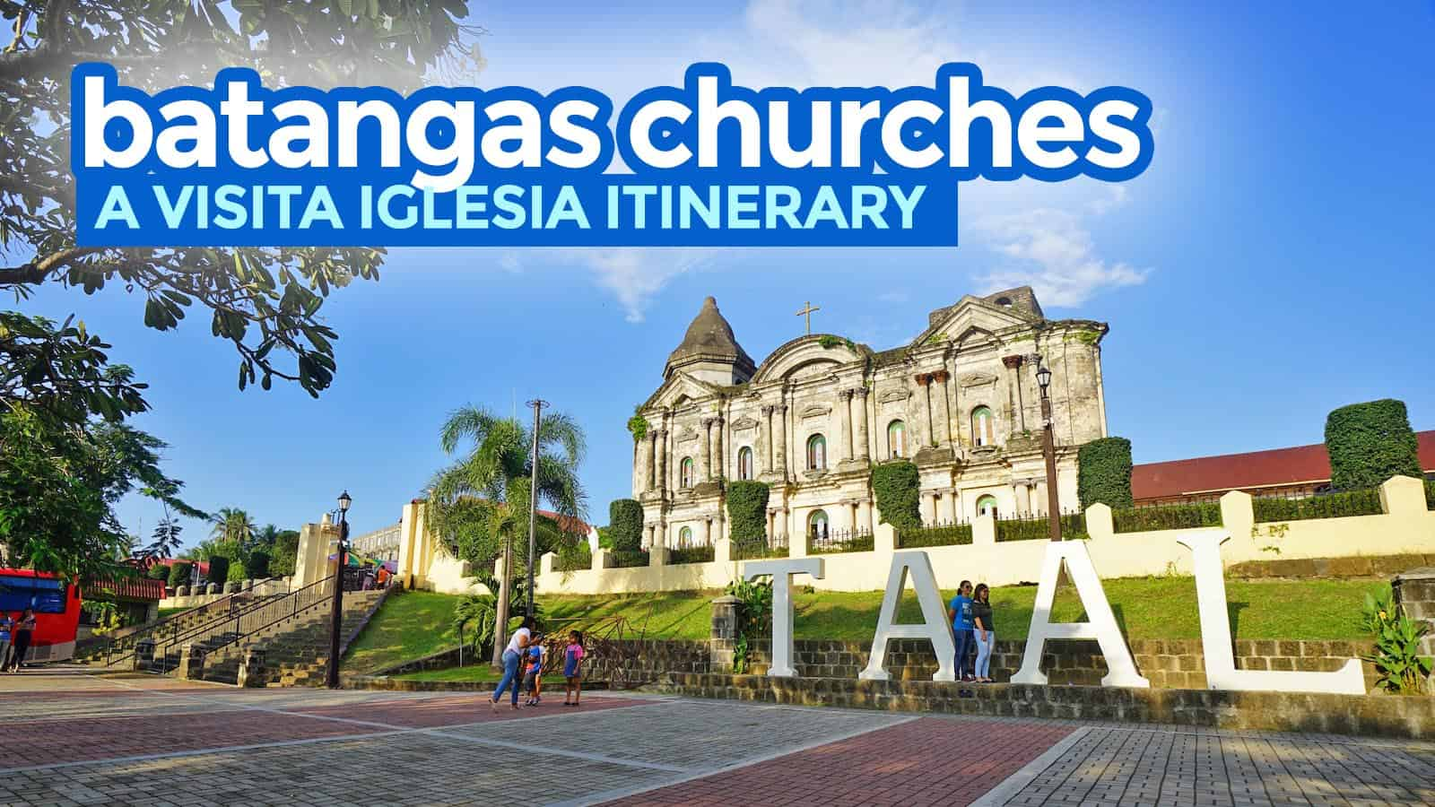 7 CHURCHES IN BATANGAS: A Visita Iglesia Itinerary