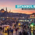 ISTANBUL: Top 5 Scams to Watch Out for (And How to Avoid Them)