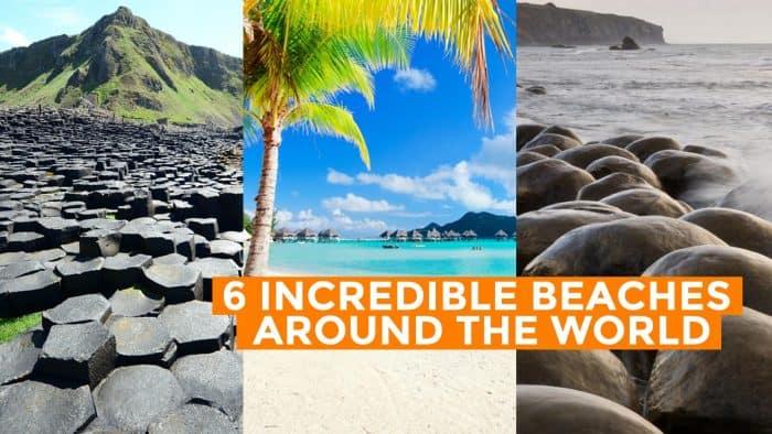 6 Incredible Beaches Around the World
