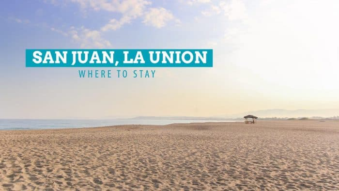 WHERE TO STAY IN SAN JUAN, LA UNION