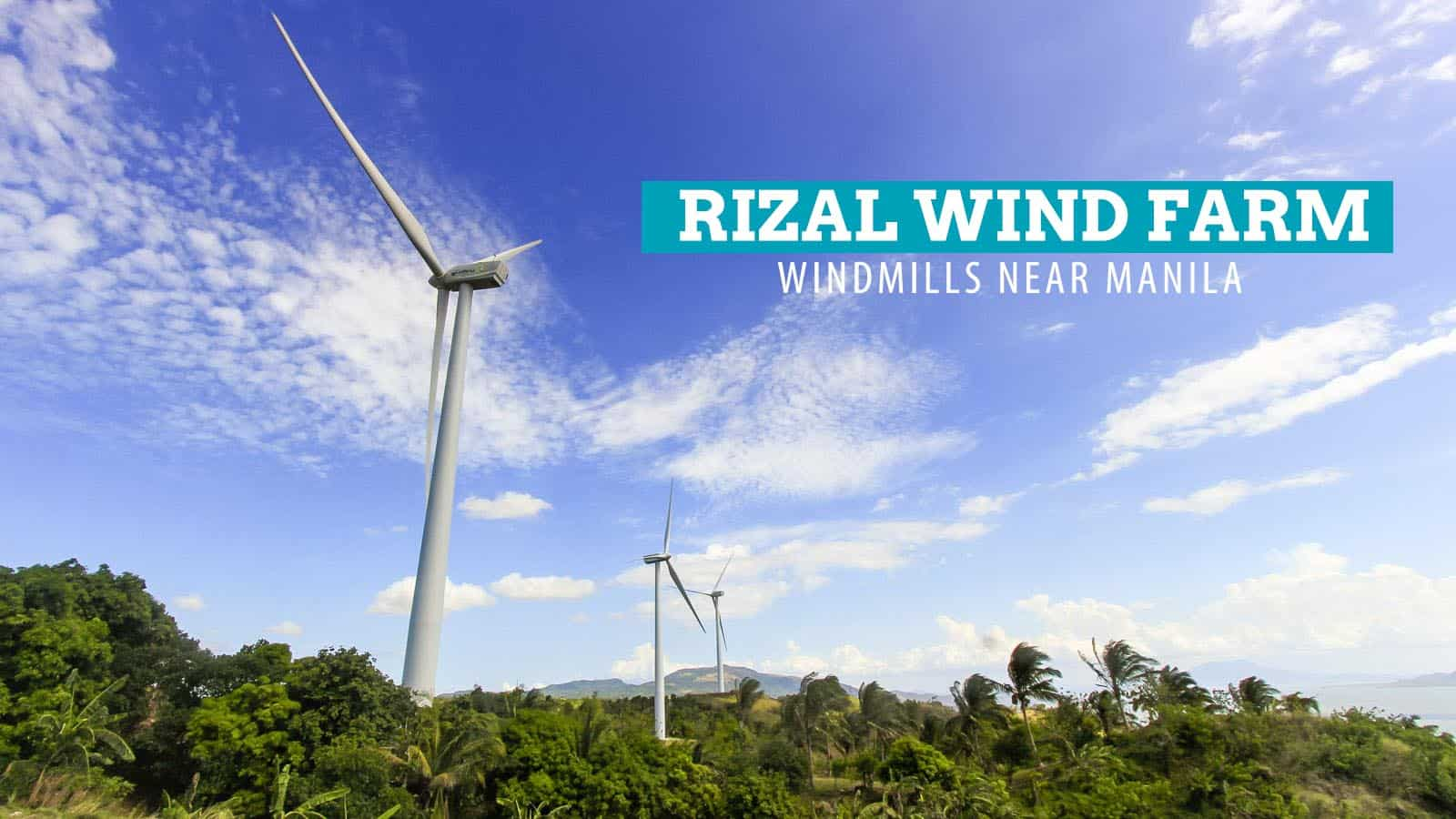 Pililla Wind Farm In Rizal Windmills Near Manila The Poor