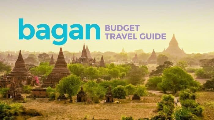 BAGAN ON A BUDGET: Travel Guide & Itinerary